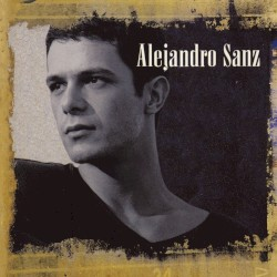 Alejandro Sanz - Mi soledad y yo