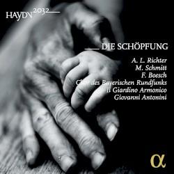 Haydn 2032: Die Schöpfung by Haydn ;   A.L. Richter ,   M. Schmitt ,   F. Boesch ,   Chor des Bayerischen Rundfunks ,   Il giardino armonico ,   Giovanni Antonini
